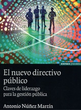 El Nuevo Directivo Público. Claves de liderazgo para la gestión pública.